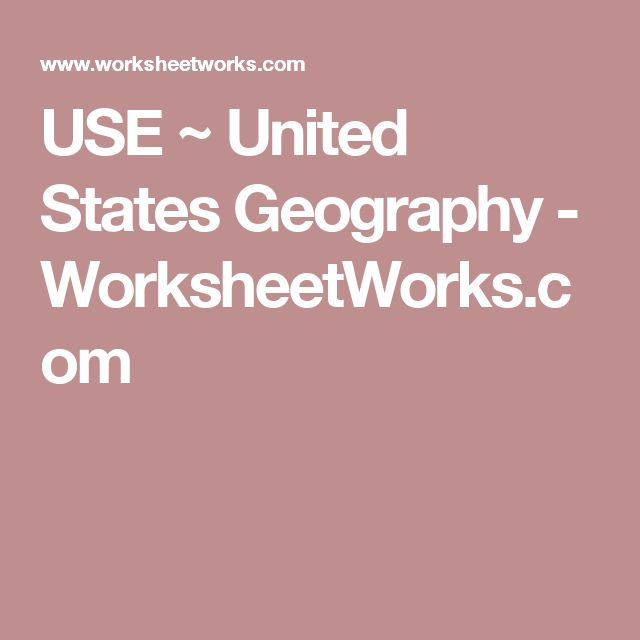 USE ~ United States Geography - WorksheetWorks.com