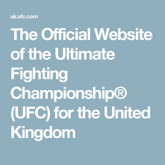 The Official Website of the Ultimate Fighting Championship® (UFC) for the United Kingdom