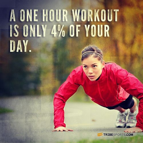 one hour workout is only 4% of your day. | Flickr - Photo Sharing!  Phenomenal workout inspiration on http://YourFitness-Buddy.com