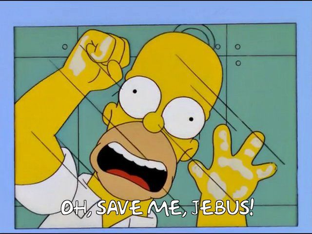 The Simpsons - Quote - Oh save me Jebus!