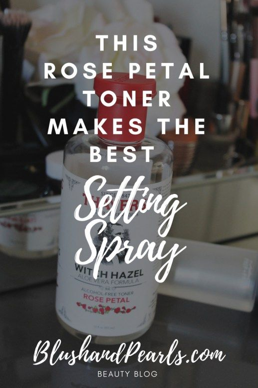 thayers-rose-petal-toner-best-setting-spray #makeup #makeuptips #beauty #beautytips #skincare makeup tips, beauty tips