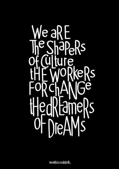 """We are the shapers of culture..."" - Unknown #writing #creativity #quotes"