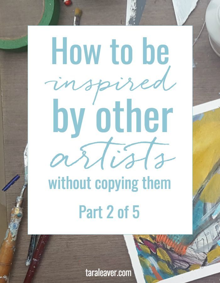 How to be inspired by other artists without copying them - part two of a five part series where we look at ways to approach and develop our own work without getting caught up in the work of other artists we love.
