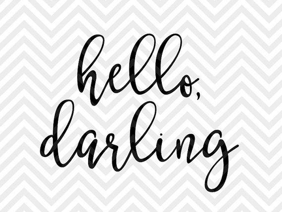 Hello Darling SVG file - Cut File - Cricut projects - cricut ideas - cricut explore - silhouette cameo projects - Silhouette projects  by KristinAmandaDesigns