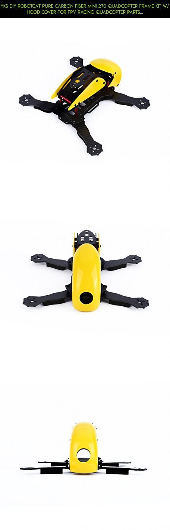 YKS DIY Robotcat Pure Carbon Fiber Mini 270 Quadcopter Frame Kit w/ Hood Cover for FPV Racing Quadcopter Parts (Yellow) #plans #products #technology #fpv #racing #gadgets #robocat #tech #kit #camera #parts #drone #shopping