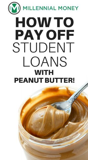 How to pay off student loans with peanut butter! | paying off college debt | student loan payoff | student loan pay off | paying off loans | paying off debt fast | debt pay off | debt payoff | millennialmoney.com