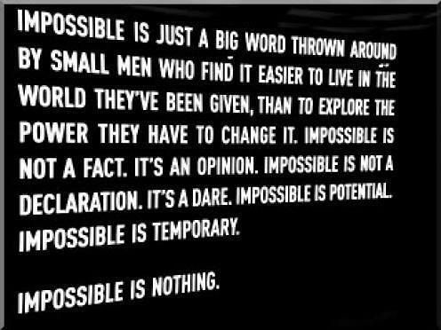 Impossible is nothing!!!