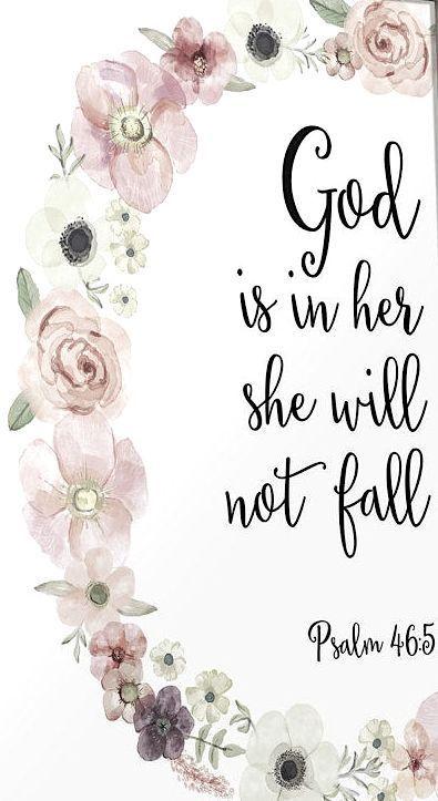 God is in her she will not fall. Psalm 4:6-5 https://www.pinterest.com/lyrablue1/faith/