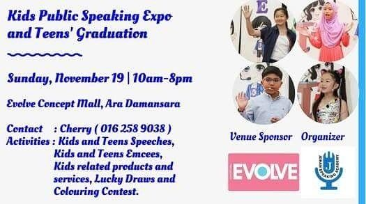 2 days to go!   Come join our Kids Public Speaking Expo and teens' graduation.   Kids Public Speaking Expo is organized by Johan Speaking Academy. After undergoing 10 weeks of training, kids age 7 to 12 years old and teens age 13 to 16 years old will test their nerves, experience a breakthrough and build their confidence speaking in front of a large audience.  The event is held at Evolve Shopping Mall on 19 Nov ( Sunday ), from 10.00am - 9:00pm.