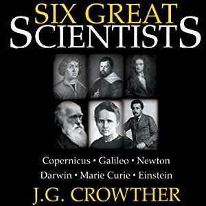 AmazonSmile: Six Great Scientists (Audible Audio Edition): J.G. Crowther, Patrick Cullen, Inc. Blackstone Audio: Books