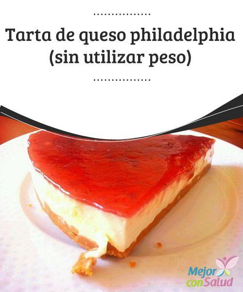 Tarta de queso philadelphia (sin utilizar peso)   Receta de tarta de queso philadelphia. Os ofrecemos la receta de una de las variedades de las tartas de queso más sencilla de hacer.