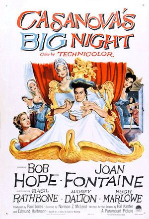 Casanova's Big Night (1954) is a comedy film starring Bob Hope and Joan Fontaine, which is a spoof of swashbuckling historical adventure films. It was directed by Norman Z. McLeod.  Hope plays a tailor who impersonates Giacomo Casanova, the great lover. The film also stars Audrey Dalton, Basil Rathbone, Hugh Marlowe, John Carradine, Hope Emerson, Lon Chaney, Jr., Raymond Burr, Natalie Schafer, and Vincent Price (in a cameo appearance as the real Casanova).