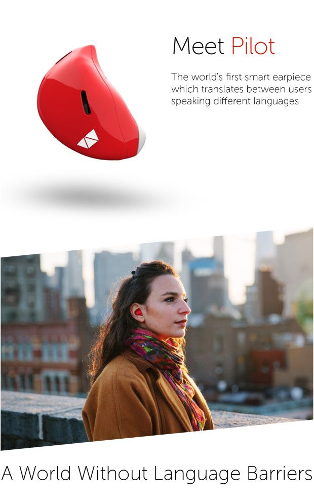 A world without language barriers: The Pilot is an earpiece which translates between languages.   Crowdfunding is a democratic way to support the fundraising needs of your community. Make a contribution today!