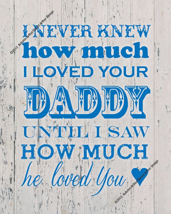 """Blue """"I Never Knew How Much I Loved Your Daddy"""" Rustic Country Nursery Vintage Wall Print by queenarthur317, $3.99"""