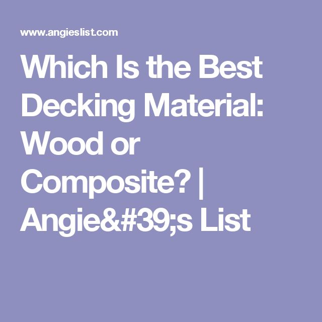 Which Is the Best Decking Material: Wood or Composite? | Angie's List