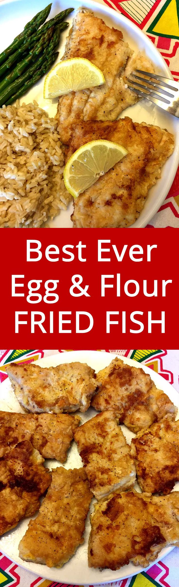 The egg and flour batter is awesome! This simple fish recipe is one of my favorites!