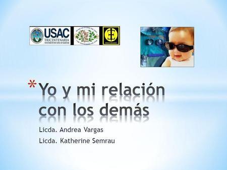 Licda. Andrea Vargas Licda. Katherine Semrau. Psicóloga clínica con Maestría en Psicología Infanto- Juvenil Realiza evaluaciones del…