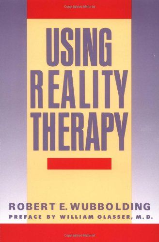 psychology and reality therapy approach Descriptions of counseling approaches it is also called individual psychology but has found a way to add cognitive or reality therapy techniques to their.