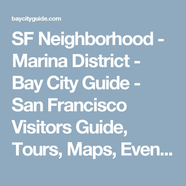 SF Neighborhood - Marina District - Bay City Guide - San Francisco Visitors Guide, Tours, Maps, Events, Coupons