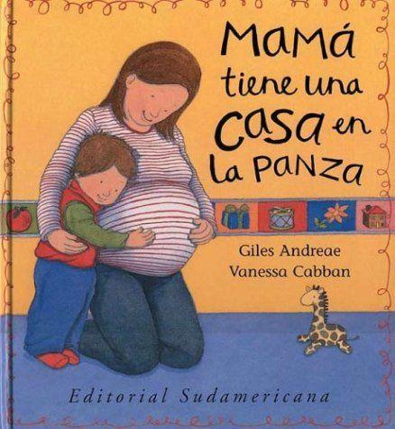 MAMÁ TIENE UNA CASA EN LA BARRIGA/ Giles Andreade. Una divertida y tierna historia sobre un niño que espera el nacimiento de su hermanito. Las ilustraciones, llenas de viveza y expresividad y el texto rimado hacen de éste un libro perfecto para compartir, que entusiasmará por igual a padres y niños. Búscalo en http://absys.asturias.es/cgi-abnet_Bast/abnetop?ACC=DOSEARCH&xsqf01=mama+casa+barriga #nacimientodeunhermano