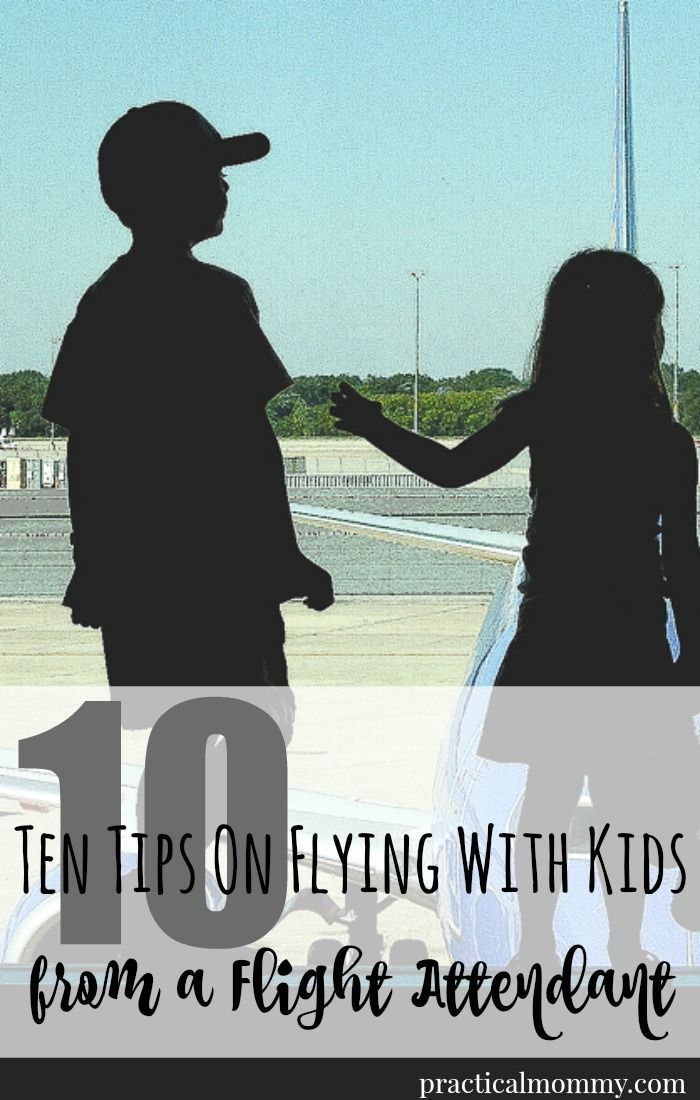 Ten Tips On Flying With Kids - from a Flight Attendant