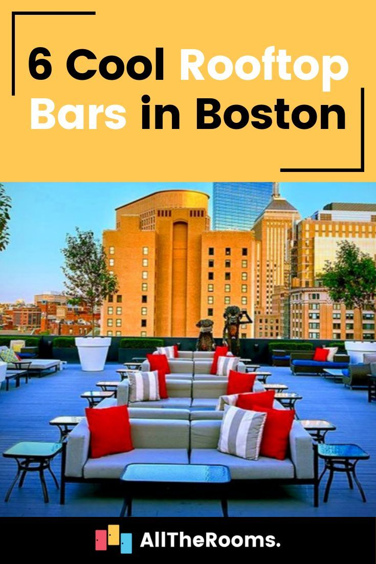 6 Cool Rooftop Bars In Boston With Images Rooftop Bar Best Rooftop Bars Usa Travel Destinations