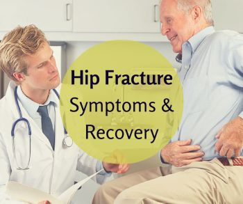 Every year about 250,000 seniors have to be hospitalized due to hip fractures, almost all of which occur when a senior falls. Learn more about hip fracture symptoms and recovery.
