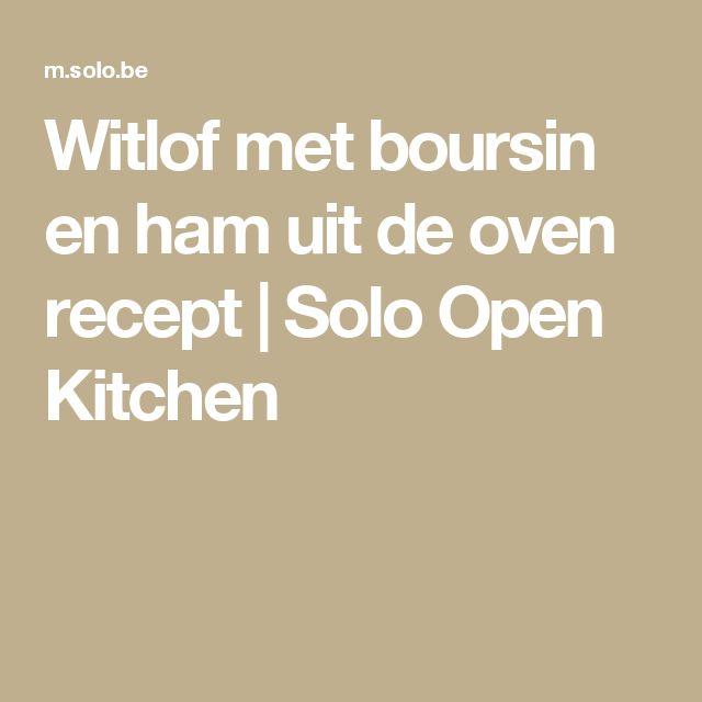 Witlof met boursin en ham uit de oven recept | Solo Open Kitchen