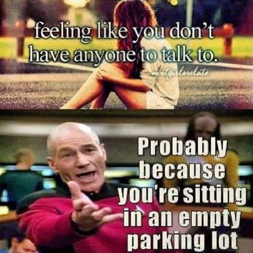 Get out of the parking lot & find someone to talk to!