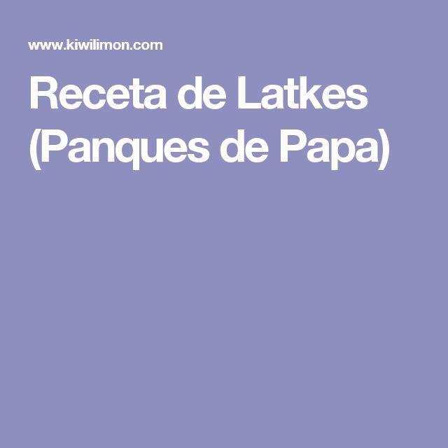 Receta de Latkes (Panques de Papa)