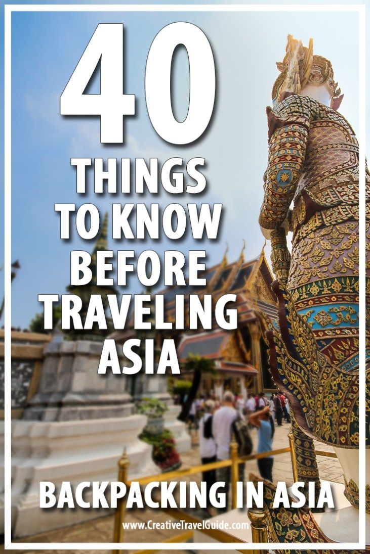 40 Things to Know Before Traveling Asia – Backpacking In Asia