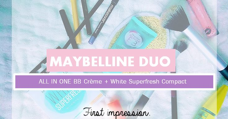 Maybelline Duo: All In One BB creme and White Superfresh Compact.