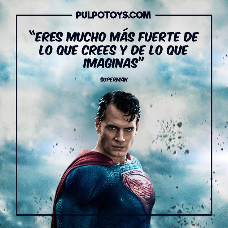 """Superman - """"Eres mucho más fuerte de lo que crees y de lo que imaginas"""""""
