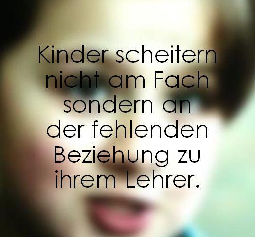 Kinder scheitern nicht am Fach sondern an der fehlenden Beziehung zu ihrem Lehrer. Jesper Juul • familylab.de