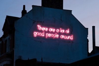 There are a lot of good people around: Lights, Signs, Remember This, Good People, Lots, Quotes Worth, Neon, Art, Hipster Editing