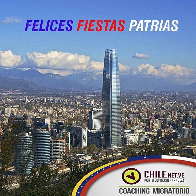 ¡FELICES FIESTAS PATRIAS CHILE! Saludos a toda la Comunidad Chilena, de parte de @chile.net.ve bajo la dirección de @olivierhernandezz les…