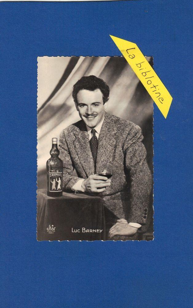 CARTE PHOTO - LUC BARNEY - STAR  - CHANTEUR, ACTEUR - PUBLICITE POUR ST RAPHAEL
