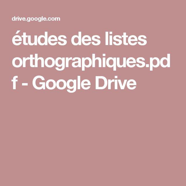 études des listes orthographiques.pdf - GoogleDrive