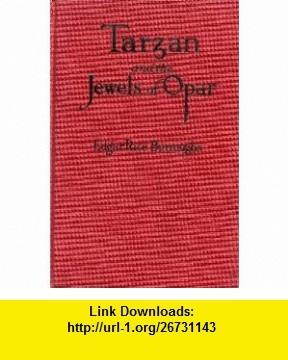 Tarzan and the Jewels of Opar, 1st Edition Edgar Rice Burroughs ,   ,  , ASIN: B000PW31LI , tutorials , pdf , ebook , torrent , downloads , rapidshare , filesonic , hotfile , megaupload , fileserve