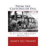 From the Clutches of Evil: A Jillian Bradley Mystery (Paperback)By Nancy Jill Thames
