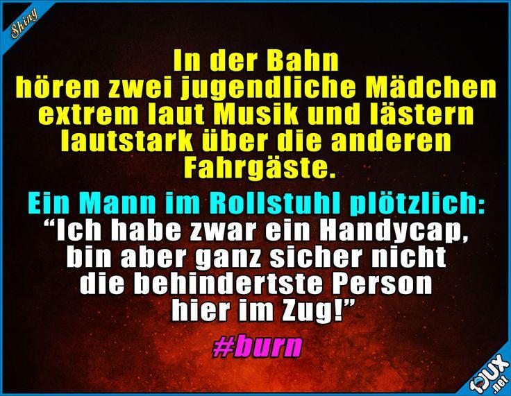 Dann war erst mal Ruhe #gutgemacht #burn #Respekt #Sprüche #lustigeStories #Jodel #Sprüche