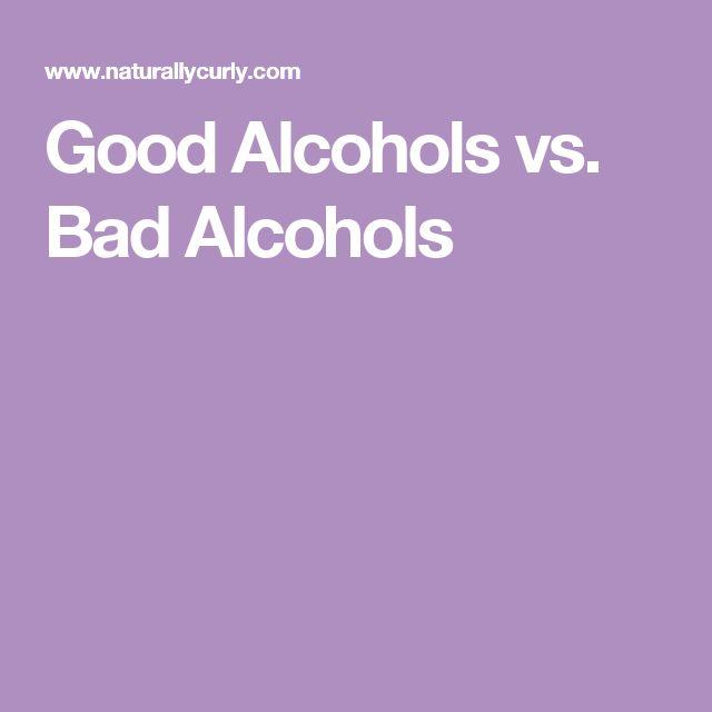 Good Alcohols vs. Bad Alcohols