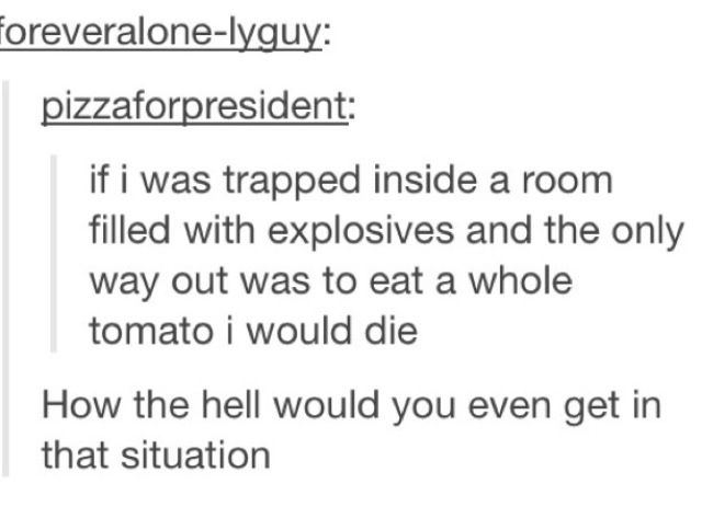 Image of: 2018 This Post About Tomatoes And Death Her Campus 14 Tumblr Posts That Are So Weird Theyre Funny Her Campus