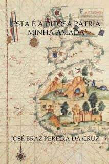 """PEDRO MIGUEL CRUZ´S BLOG: Livro """"Esta é a Ditosa Pátria Minha Amada"""" pelo au..."""