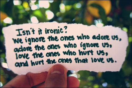 Actually, the ironic thing is: these things happen because of who you choose to be around.