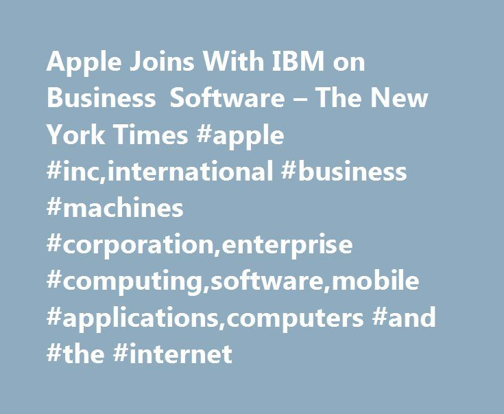 Apple Joins With IBM on Business Software – The New York Times #apple #inc,international #business #machines #corporation,enterprise #computing,software,mobile #applications,computers #and #the #internet http://connecticut.nef2.com/apple-joins-with-ibm-on-business-software-the-new-york-times-apple-incinternational-business-machines-corporationenterprise-computingsoftwaremobile-applicationscomputers-and-the-inter/  # Apple Joins With IBM on Business Software CNBC's Josh Lipton spoke with…