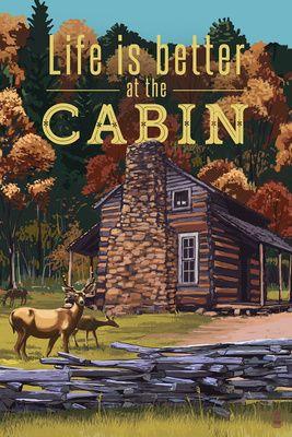 Life is Better at the Cabin - National Park WPA Sentiment - Lantern Press Artwork