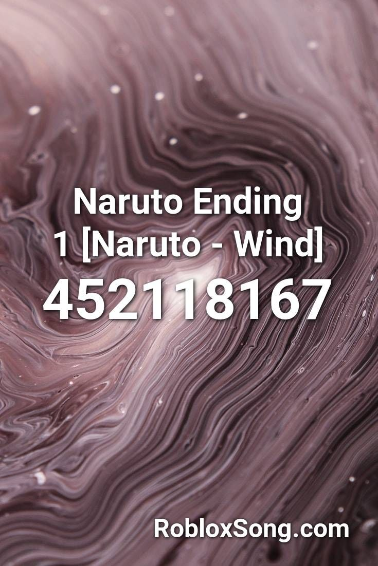 Naruto Ending 1 Naruto Wind Roblox Id Roblox Music Codes In