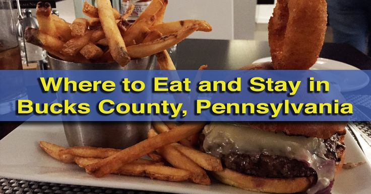 Check out our handy guide on where to eat and stay when visiting Bucks County, Pennsylvania - http://uncoveringpa.com/stay-eat-bucks-county-pennsylvania