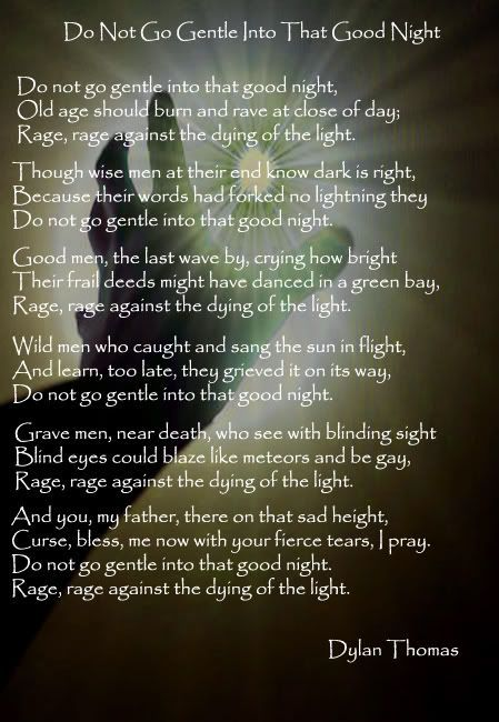 do not go gentle to that good night by dylan thomas essay Free essay: dylan thomas was born in the britain in 1914 he was a welsh poet and writer who wrote exclusively in english according to poets organization,.